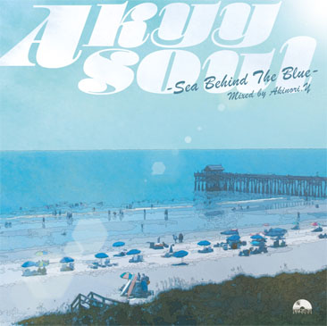 Akinori.Y / Akyy Soul - Sea Behind The Blue