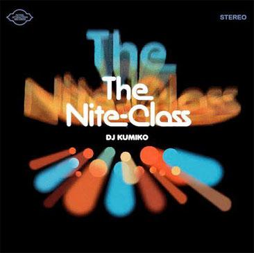 DJ KUMIKO / nite class (MIX-CD/紙ジャケット仕様)