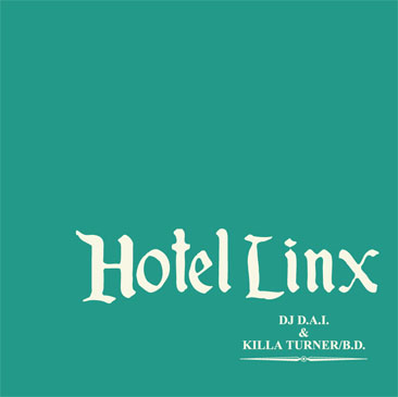 DJ D.A.I. &KILLA TURNER a.k.a. B.D. / HOTEL LINX (MIX-CD) side a