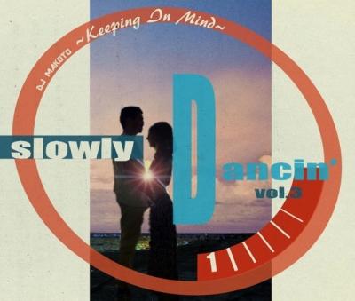 DJ MAKOTO / SLOWLY DANCIN Vol.3 〜 KEEPING IN MIND (MIX-CD)