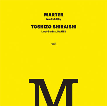 MARTER/TOSHIZO SHIRAISHI : Wonderful Day/Lovely Day Feat. MARTER (7)