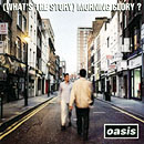 CD 『(What's The Story) Morning Glory』 OASIS (1996年)