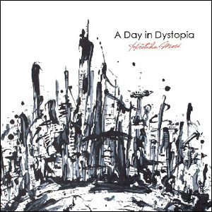 『A Day in Dystopia』ジャケット写真