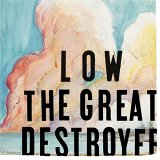 LOW 「THE GREAT DESTROYER」