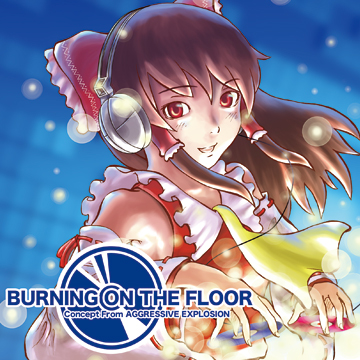 BURNING ON THE FLOOR Concept From AGGRESSIVE EXPLOSION