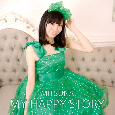 MITSUNA 1st Solo Single MY HAPPY STORY