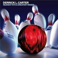 Derrick L. Carter「Nearest Hits and Greatest Misses」