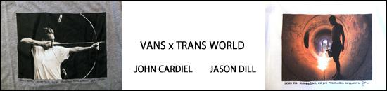 VANS TRANS WORLD JASON DILL JOHN CARDIEL
