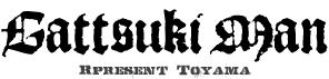 GATTSUKI NAME