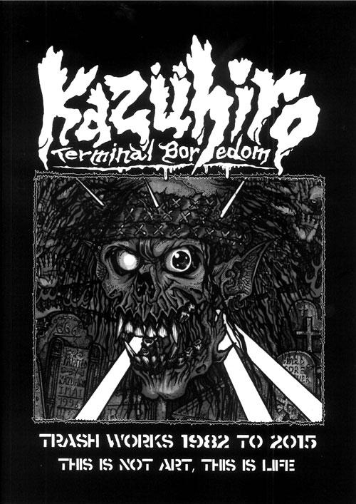 ■KAZUHIRO TRASH WORKS 1982 TO 2015■