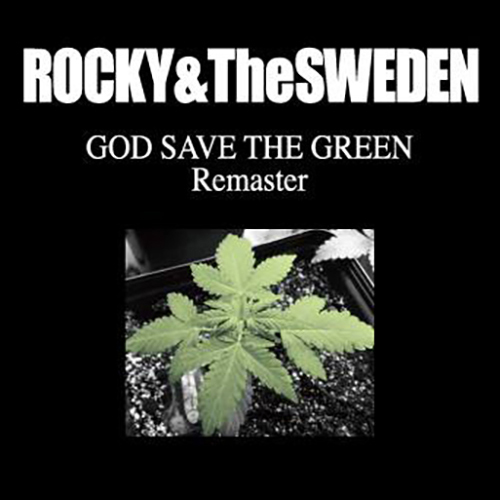 ■ROCKY AND THE SWEDEN_GOD SAVE THE GREEN REMASTER CD■