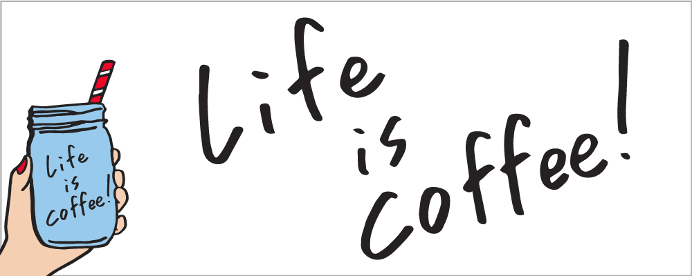 lifeeiscoffee.jpg