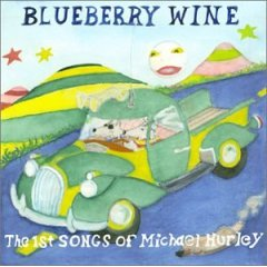 MICHAEL HURLEY「BLUEBERRY WINE」