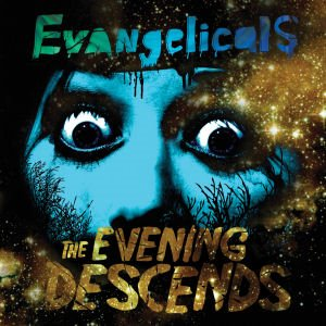 Evangelicals「The evening descends」