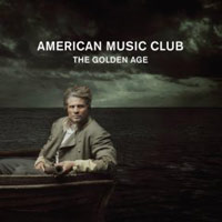 American Music Club「The Golden Age」