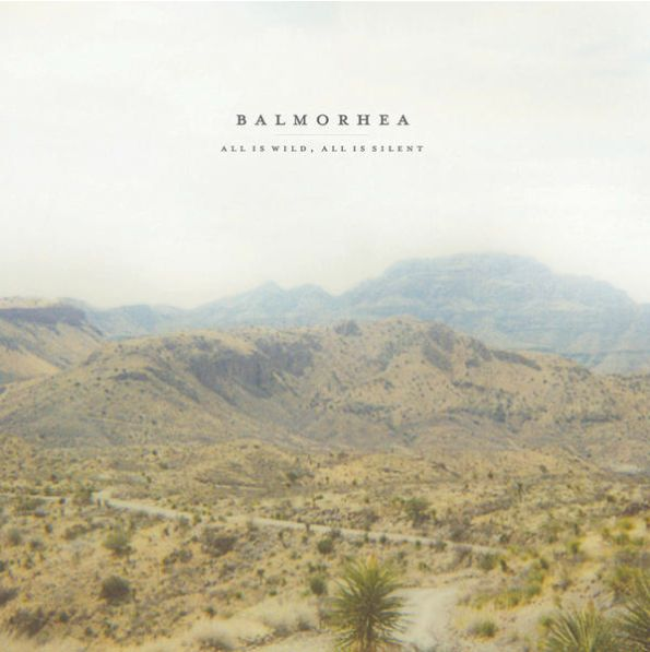 Balmorhea「All Is Wild, All Is Silent」