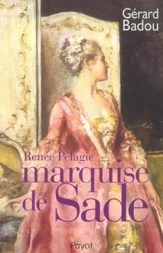 Renee Pelagie, marquise de Sade; Gerard Badou