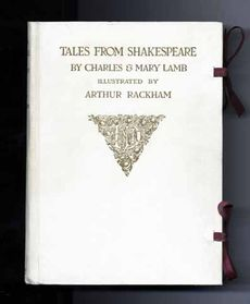 LAMB, Charles and Mary. Tales from Shakespeare. Illustrated by Arthur Rackham. London: J.M. Dent & Co., 1909.