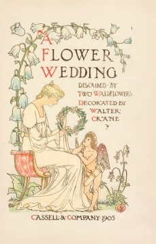 A flower wedding : described by two wallflowers (1905) by Walter Crane