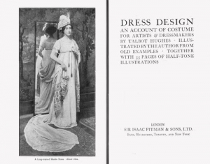 Dress Design: An Account of Costume for Artists and Dressmakers by Talbot Hughes, 1920 edition