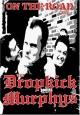 Dropkick Murphys - On the Road With the Dropkick Murphys