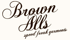 Brown Alls -speed freak garments-