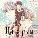 Hybrid Child(ドラマCD)