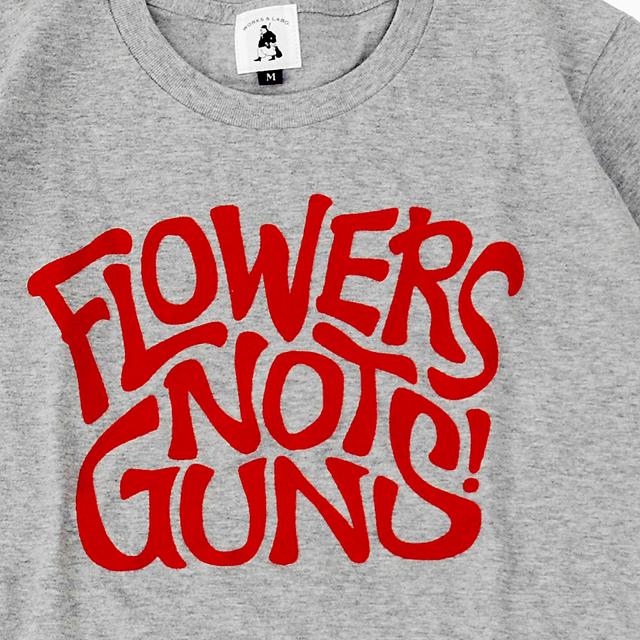 FLOWERS NOT GUNS!