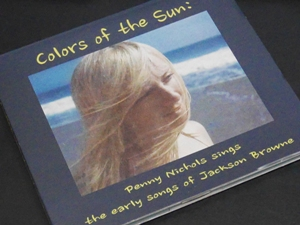 『Colors Of The Sun: Penny Nichols Sings The Early Songs Of Jackson Browne』 by Penny Nichols