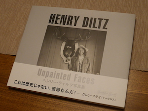 「Unpainted Faces ヘンリー・ディルツ写真集」