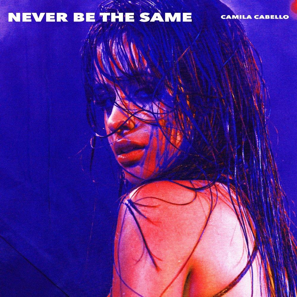 Camila Cabello - Never Be the ...