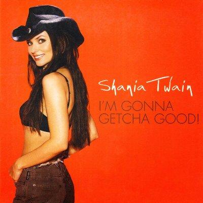 Shania Twain - Im Gonna Getcha Good! の洋楽歌詞和訳・カタカナ情報まとめ