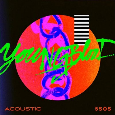 5 Seconds Of Summer - Youngblood の洋楽歌詞和訳・カタカナ情報まとめ