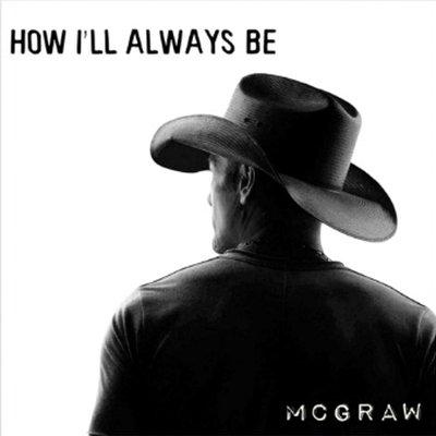 Tim McGraw - How Ill Always Be の洋楽歌詞和訳・カタカナ情報まとめ