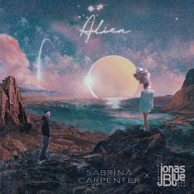 Sabrina Carpenter, Jonas Blue - Alien の洋楽歌詞和訳・カタカナ情報まとめ