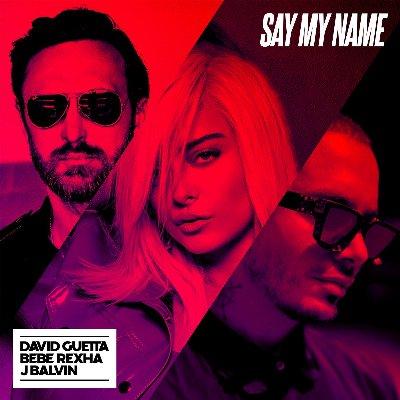 David Guetta, Bebe Rexha & J Balvin - Say My Name の洋楽歌詞和訳・カタカナ情報まとめ