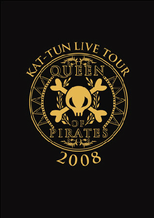 KAT—TUN LIVE TOUR 2008 QUEEN OF PIRATES