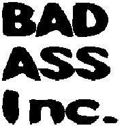 BAD ASS inc.