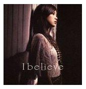 絢香 〜ayaka〜「I believe」
