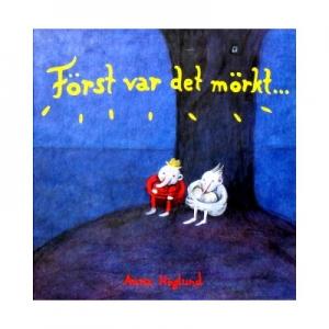 アンナ・ヘグルンド「Forst var det morkt...」スウェーデン語洋書絵本