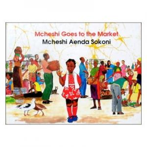 Mcheshi Goes to the Market (Mcheshi Aenda Sokoni) (FOSSETTE51) [マケシ、市場に行く/ケニア・スワヒリ語、英語(丸善フォセット51)]