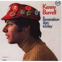 Kenny Burrell-A Generation Ago Today [1967]