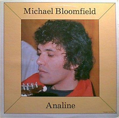 Michael Bloomfield-Analine [Takoma, 1978]
