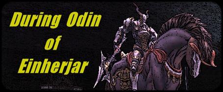 During Odin of Einherjar