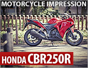 ZERO LINK RECOMMEND MOTORCYCLE IMPRESSION ーHONDA CBR250Rー