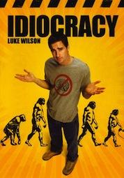 今こそ「Idiocracy(26世紀青年)...