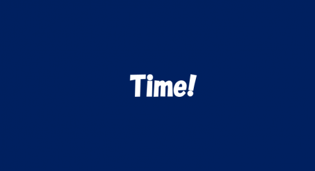 Time!