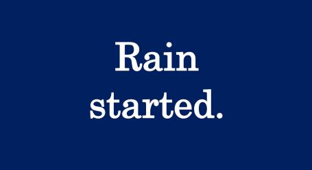 rain started