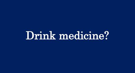 drink medicine