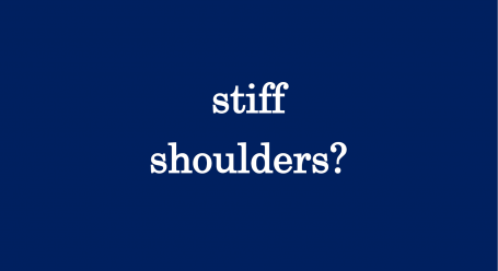 stiff shoulders